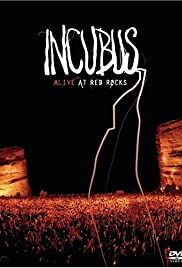 Incubus Alive at Red Rocks (2004) Poster - Movie Forum, Cast, Reviews