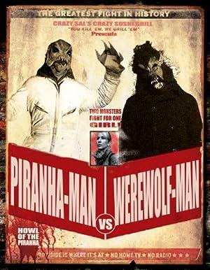 Piranha-Man vs. Werewolf Man: Howl of the Piranha (2010)