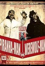Piranha-Man vs. Werewolf Man: Howl of the Piranha