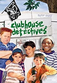 Clubhouse Detectives (1996) Poster - Movie Forum, Cast, Reviews
