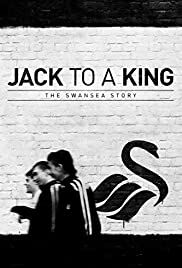 Jack to a King - The Swansea Story (2014) Poster - Movie Forum, Cast, Reviews