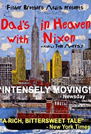 Dad's in Heaven with Nixon (2010) Poster - Movie Forum, Cast, Reviews