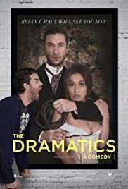 The Dramatics: A Comedy (2015) Poster - Movie Forum, Cast, Reviews