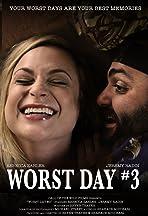 Worst Day #3