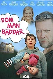 Som man bäddar... (2005) Poster - Movie Forum, Cast, Reviews
