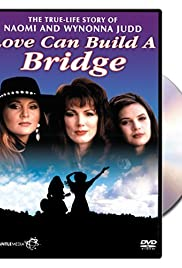 Naomi & Wynonna: Love Can Build a Bridge (1995) Poster - Movie Forum, Cast, Reviews