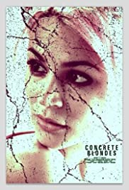 Concrete Blondes (2013) Poster - Movie Forum, Cast, Reviews