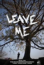 Leave Me(2009) Poster - Movie Forum, Cast, Reviews