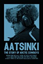 Aatsinki: The Story of Arctic Cowboys (2013) Poster
