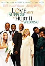 Love Ain't Suppose to Hurt 2: The Wedding