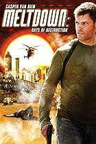 Image of Meltdown: Days of Destruction