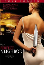 The Perfect Neighbor (2005) Poster - Movie Forum, Cast, Reviews