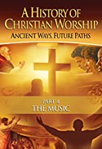 The History of Christian Worship: Part Four - The Music