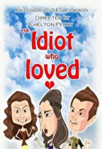 The Idiot Who Loved