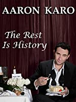 Aaron Karo: The Rest Is History(2010)