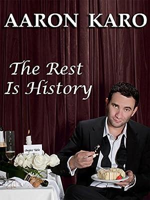 Aaron Karo: The Rest Is History (2010)