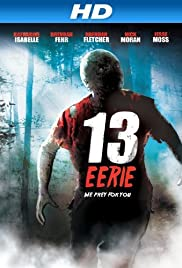 13 Eerie (2013) Poster - Movie Forum, Cast, Reviews