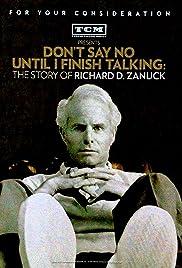 Don't Say No Until I Finish Talking: The Story of Richard D. Zanuck Poster