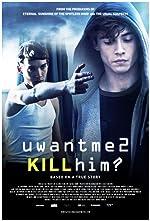 U Want Me 2 Kill Him(2015)
