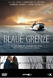 Die blaue Grenze (2005) Poster - Movie Forum, Cast, Reviews