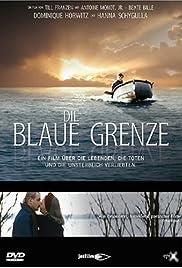 Die blaue Grenze(2005) Poster - Movie Forum, Cast, Reviews