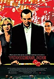 Yonkers Joe (2008) Poster - Movie Forum, Cast, Reviews