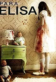 Para Elisa(2012) Poster - Movie Forum, Cast, Reviews