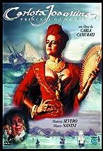 Carlota Joaquina: Princesa do Brazil
