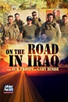 Image of On the Road in Iraq with Our Troops and Gary Sinise