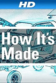 How It's Made Poster - TV Show Forum, Cast, Reviews