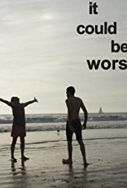 It Could Be Worse Poster - TV Show Forum, Cast, Reviews