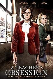 A Teacher's Obsession(2015) Poster - Movie Forum, Cast, Reviews