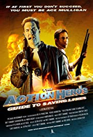 The Action Hero's Guide to Saving Lives Poster