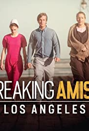 Breaking Amish: LA Poster - TV Show Forum, Cast, Reviews