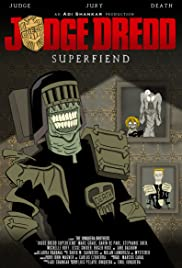 Judge Dredd: Superfiend Poster - TV Show Forum, Cast, Reviews