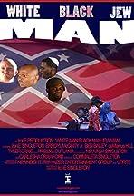 White Man Black Man Jew Man