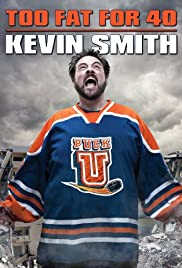 Kevin Smith: Too Fat for 40! (2010) Poster - TV Show Forum, Cast, Reviews