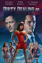 Dirty Dealing 3D Poster