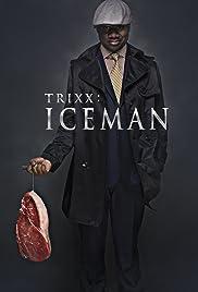 Trixx: Iceman Poster