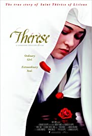 Thérèse: The Story of Saint Thérèse of Lisieux (2004) Poster - Movie Forum, Cast, Reviews