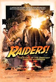 Raiders!: The Story of the Greatest Fan Film Ever Made (2015) Poster - Movie Forum, Cast, Reviews
