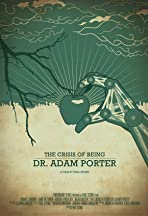 The Crisis of Being Dr. Adam Porter
