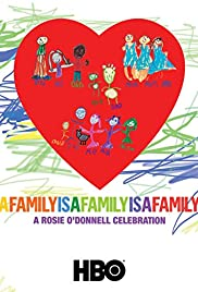 A Family Is a Family Is a Family: A Rosie O'Donnell Celebration Poster