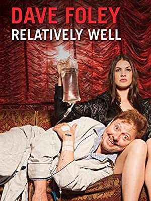 Dave Foley: Relatively Well (2013)
