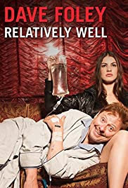 Dave Foley: Relatively Well (2013) Poster - TV Show Forum, Cast, Reviews