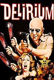 Delirium (1979) Poster - Movie Forum, Cast, Reviews