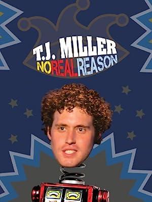 T.J. Miller: No Real Reason (2011)