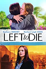 Left to Die (2012) Poster - Movie Forum, Cast, Reviews