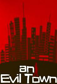 An Evil Town(1995) Poster - Movie Forum, Cast, Reviews