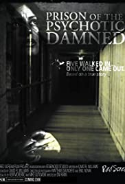 Prison of the Psychotic Damned: Terminal Remix(2006) Poster - Movie Forum, Cast, Reviews